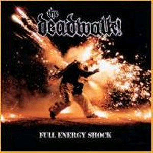 DEADWALK! (THE) - Full Energy Shock CD