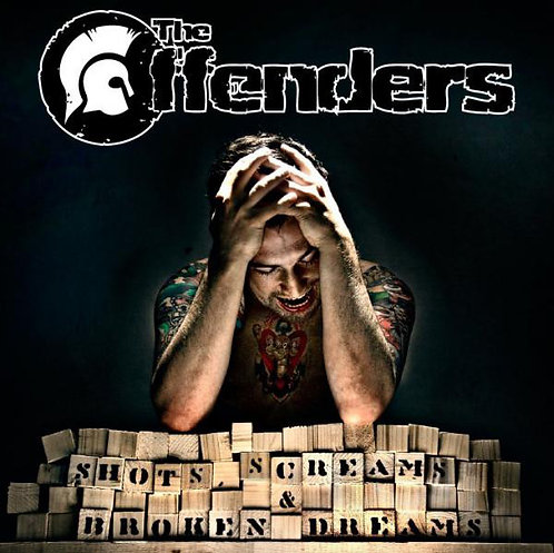 THE OFFENDERS - Shots, screams & broken dreams CD