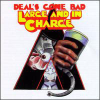 DEAL'S GONE BAD - Large and in Charge CD