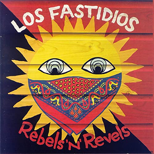 LOS FASTIDIOS - Rebels'n'Revels CD