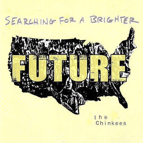 CHINKEES (THE) -Searching for a brighter future CD