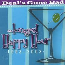 DEAL'S GONE BAD - The Longest Happy Hour 1998-2003 CD