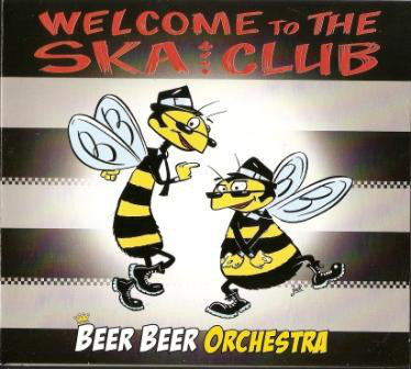 BEER BEER ORCHESTRA - Welcome To The Ska Club CD