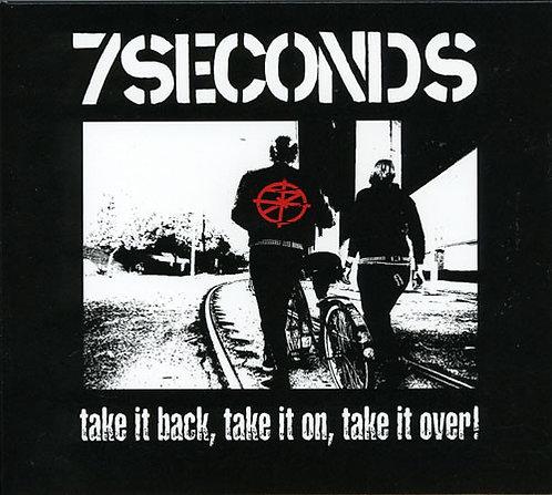 7 SECONDS - Take It Back, Take It On, Take It Over CD