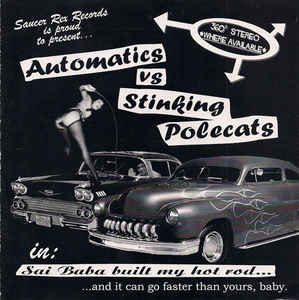 "AUTOMATICS / STINKING POLECATS - Sai Baba Built My Hot Rod... EP 7"""
