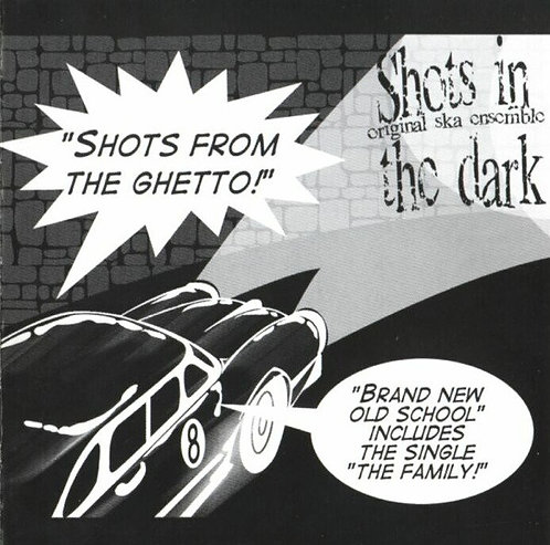 SHOTS IN THE DARK - Shots From The Ghetto! CD
