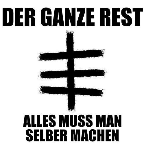 DER GANZE REST - Alles Muss Man Selber Machen CD