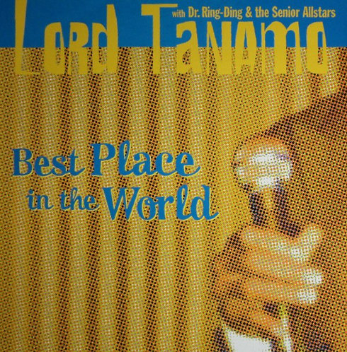 LORD TANAMO with Dr. Ring Ding - Best Place in the World CD