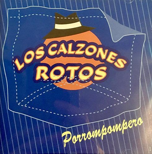 LOS CALZONES ROTOS - Porrompompero CD
