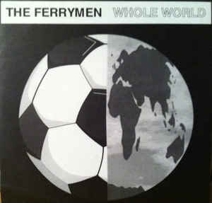 FERRYMEN (THE) - Whole World EP 7""