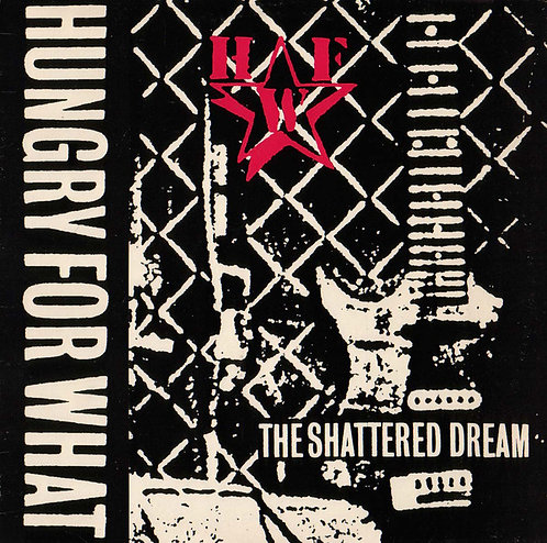 HUNGRY FOR WHAT - Shattered Dream LP
