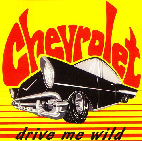 CHEVROLET - Drive Me Wild CD