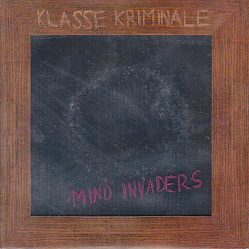 "KLASSE KRIMINALE - Mind Invaders EP 7"""