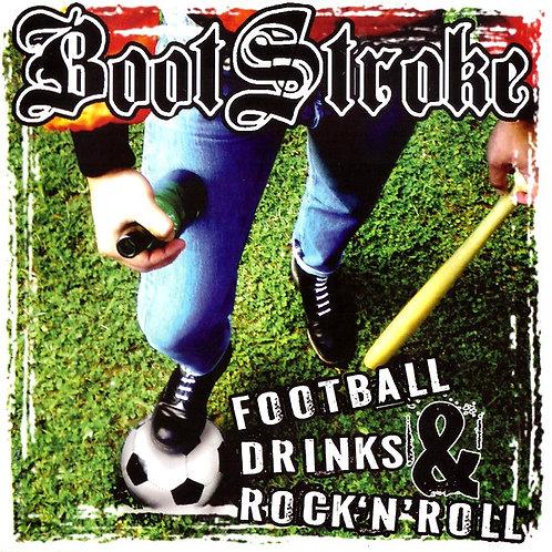 BOOTSTROKE - Football Drinks & Rock 'N' Roll CD