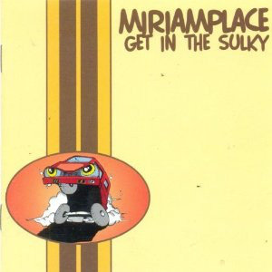 MIRIAMPLACE - Get In The Sulky LP