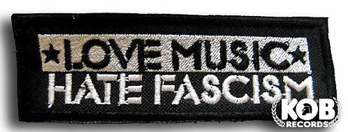 LOVE MUSIC, HATE FASCISM Patch/Toppa