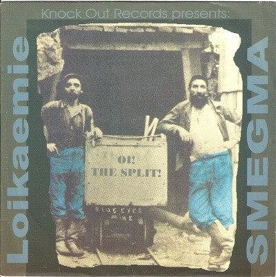 """LOIKAEMIE / SMEGMA - Oi! The Split! EP 7"""""""