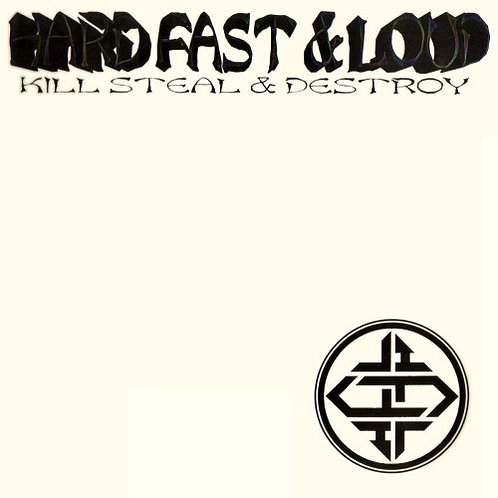 HARD FAST & LOUD - Kill Steal & Destroy LP