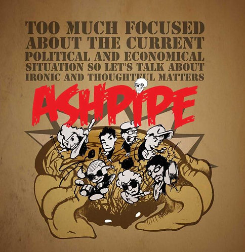ASHPIPE - Too much focused... CD
