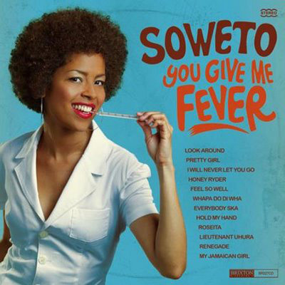 SOWETO - You Give Me Fever LP