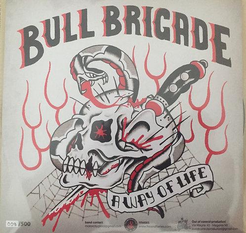 """BULL BRIGADE - A Way of Life EP 7"""""""