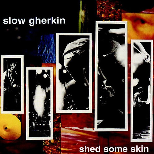 SLOW GHERKIN - Shed Some Skin LP