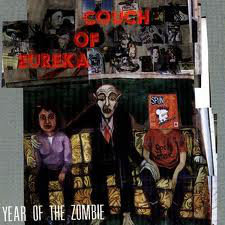 COUCH OF EUREKA - Year Of The Zombie LP