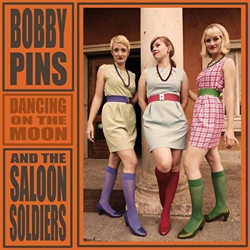 BOBBY PINS & THE SALOON SOLDIERS - Dancing CD