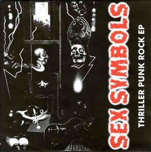 "SEX SYMBOLS - Thriller Punk Rock E.P. EP 7"" (Grey)"