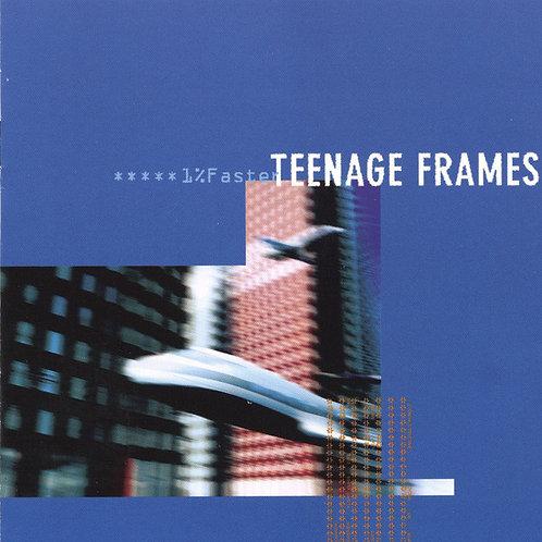 TEENAGE FRAMES -  1% Faster LP