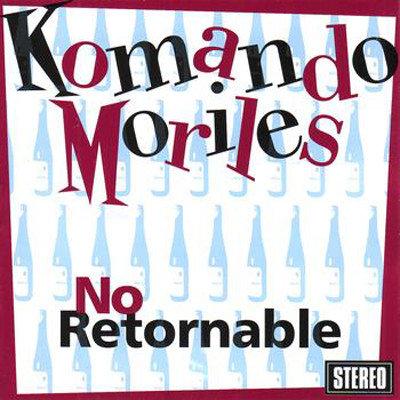 KOMANDO MORILES - No Retornable LP