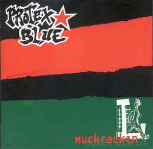 PROTEX BLUE - Muckrackin' CD