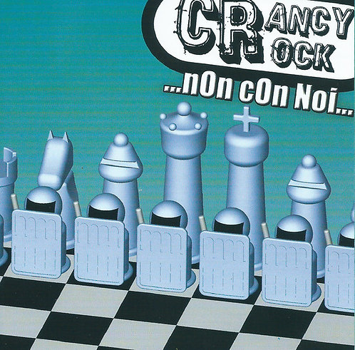 CRANCY CROCK - ... Non Con Noi... CD