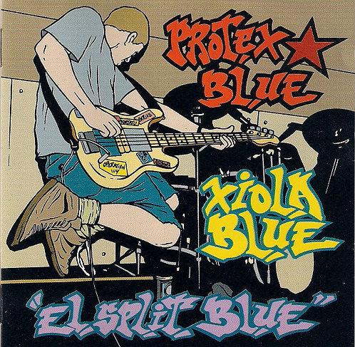 PROTEX BLUE /  XIOLA BLUE - El Split Blue CD