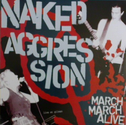 NAKED AGGRESSION - March March Alive LP