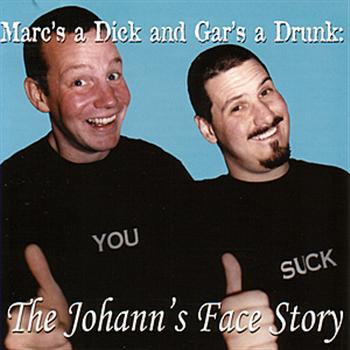 V/A Marc's A Dick And Gar's A Drunk: The Johann's Face Story LP
