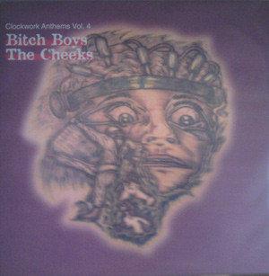 BITCH BOYS / THE CHEEKS - Clockwork Anthems Vol. 4 LP