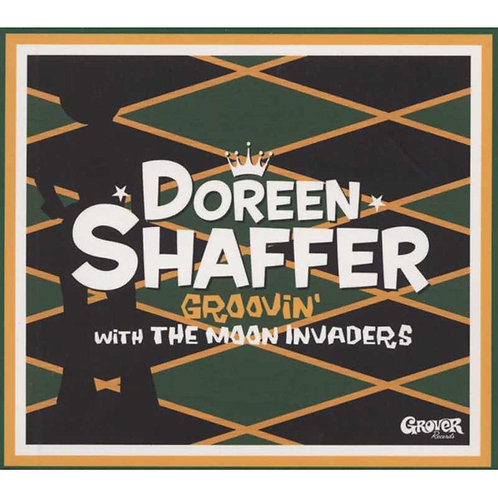DOREEN SHAFFER WITH THE MOON INVADERS - Groovin' With The Moon Invaders CD