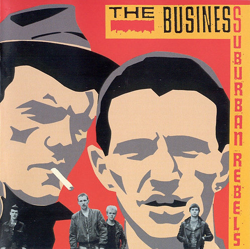BUSINESS (THE) -  Suburban Rebels CD