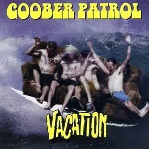 GOOBER PATROL - Vacation LP