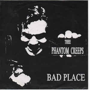 "PHANTOM CREEPS (THEE) -  Bad Place EP 7"""
