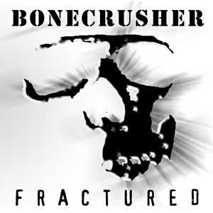 BONECRUSCHER - Fractured 2CD