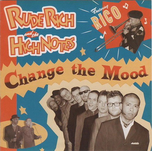 RUDE RICH & THE HIGHNOTES - Change The Mood CD
