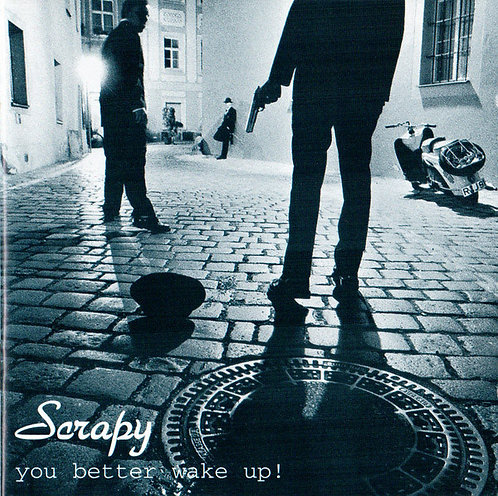 SCRAPY - You Better Wake Up! CD