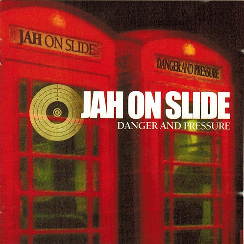 JAH ON SLIDE - Danger and Pressure CD