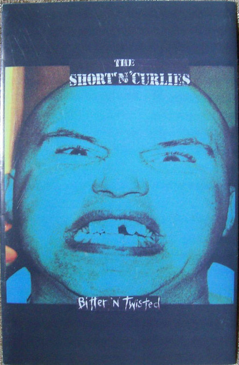 SHORT'S'CURLIES (THE) - Bitter 'n' Twisted TAPE