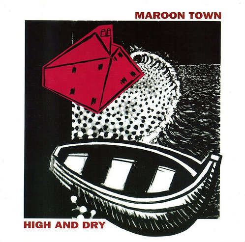 MAROON TOWN - High and Dry CD