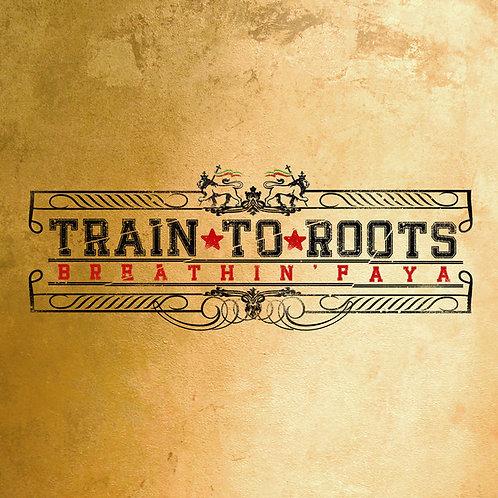 TRAIN TO ROOTS - Breathin' Faya CD