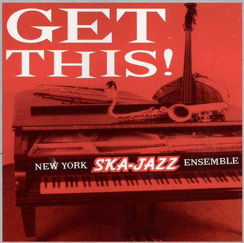 NEW YORK SKA JAZZ ENSEMBLE - Get This! LP