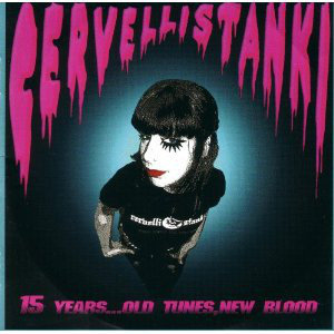 CERVELLI STANKI - 15 Years... Old Tunes, New Blood CD